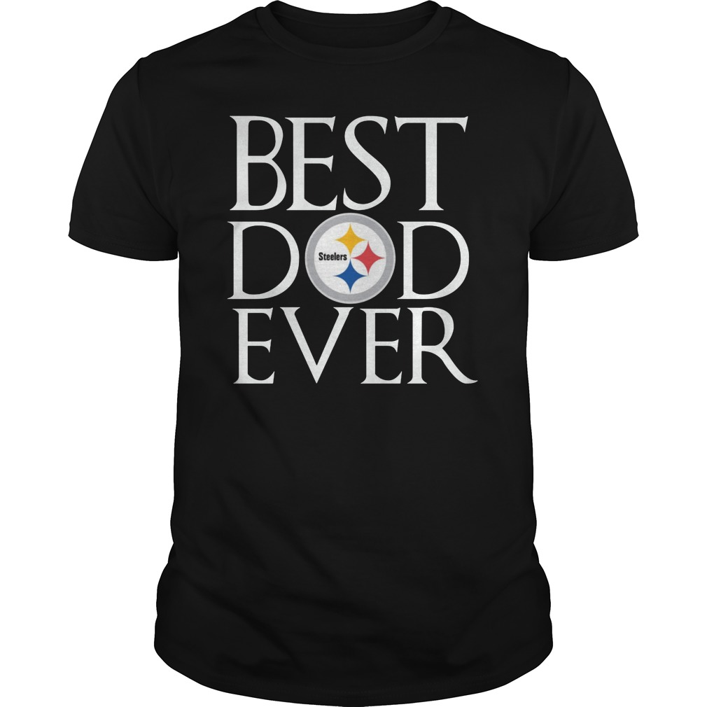 ae39852c Pittsburgh Steelers Best Dad Ever T-Shirt Father's Day Gifts