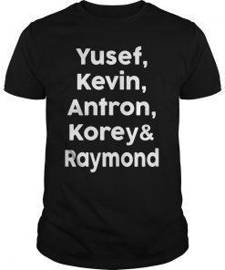 Yusef, Kevin, Antron, Korey, Raymond Shirt, Justice T-Shirts
