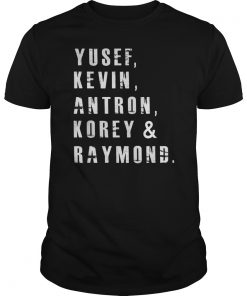 Yusef, Kevin, Antron, Korey, Raymond Shirt Men Women