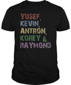 Yusef, Kevin, Antron, Korey, Raymond T-Shirt For Men Women