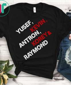 Yusef, Kevin, Antron, Korey, Raymond T-Shirt, Great Justice