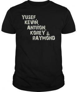 Yusef, Kevin, Antron, Korey, Raymond Tee Shirt Men Women