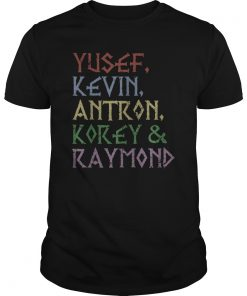 Yusef, Kevin, Antron, Korey, Raymond Tshirt For Men Women