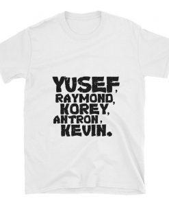 Yusef Raymond Korey Antron & Kevin Tshirt korey wise Gift 2019 Shirt