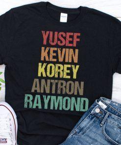 Yusef Raymond Korey Antron & Kevin Tshirt korey wise Gift Tee Shirt