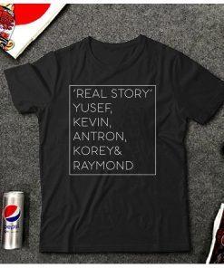 Yusef Raymond Korey Antron & Kevin Tshirt korey wise Tee Shirt