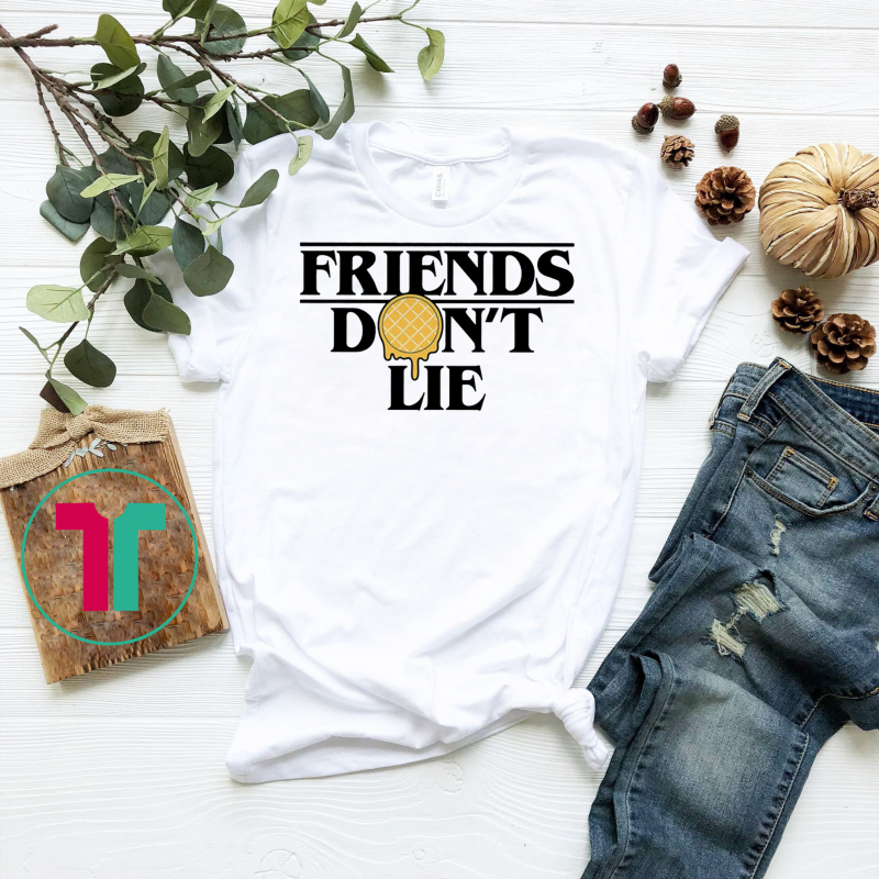 Stranger Things Friends Don T Lie Waffle Shirt