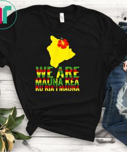 WE ARE Mauna Kea Save Beautiful Island of Hawaii T-Shirts