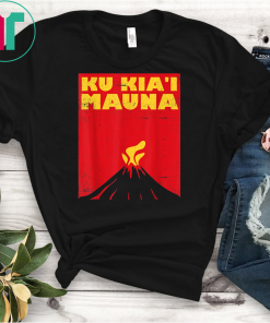 We Are Mauna Kea Shirt Ku Kia'i Mauna Unisex Gift T-Shirt