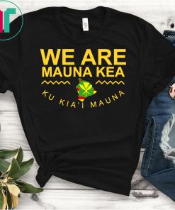 We Are Mauna Kea T-shirt DEFEND Mauna Kea Unisex TShirt