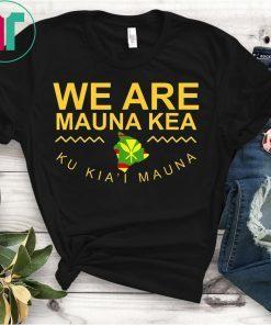 We Are Mauna Kea TShirt DEFEND Mauna Kea TShirt