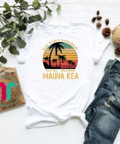 We are mauna kea shirt - Mauloabook - Hanes Tagless Tee Shirt