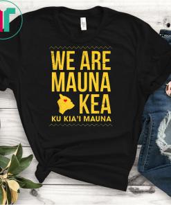 We are mauna kea shirt - Mauloabook Hanes Tagless Tee,Ku Kiai Mauna Classic Gift T-Shirts
