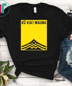 We are mauna kea shirt - Mauloabook - Hanes Tagless Tee,Ku Kiai Mauna T Shirts,Ku Kiai - Protect Defend Kanaka Maoli Kea Gift T-Shirt