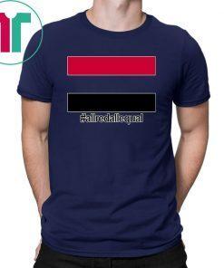#ALLREDALLEQUAL T-Shirt Hashtag #ALLREDALLEQUAL Tee