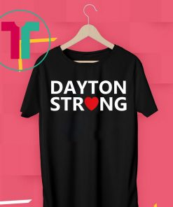 #DaytonStrong Shirt Dayton Strong T-Shirt