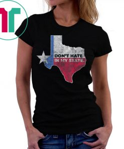 #ElPasoStrong Don't Hate In My State El Paso Strong Shirt