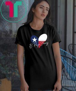 #ElPasoStrong shirt El Paso Strong with heart T-Shirt
