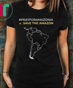#PrayforAmazonia Save The Amazon Shirt Pray for Amazonia Tee