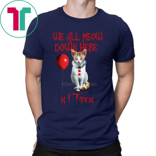 We All Meow Down Here Kitten Tee Shirt