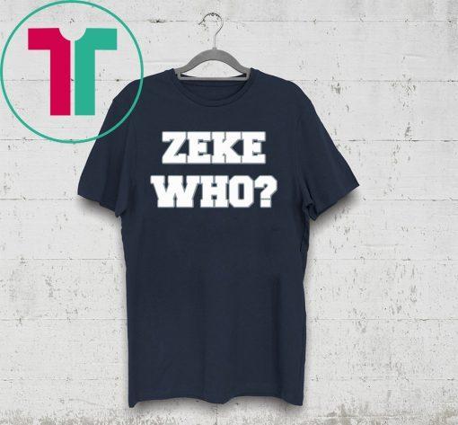 Zeke Who Ezekiel Elliott Tee Shirt