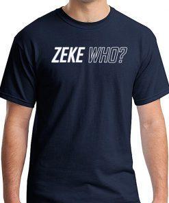 ZEKE WHO - THAT'S WHO SHIRT Zeke Who Ezekiel Elliott - Dallas Cowboys Shirts