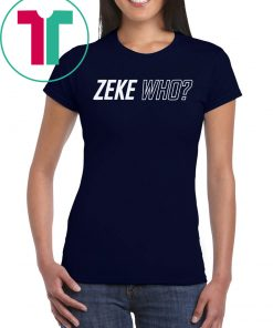 Zeke Who Ezekiel Elliott Official T-Shirt