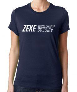 Zeke Who Jerry Jones Ezekiel Elliott Gift Tee Shirt