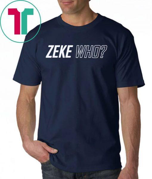Zeke Who Jerry Jones Ezekiel Elliott Tee Shirts Shirt Font and Back