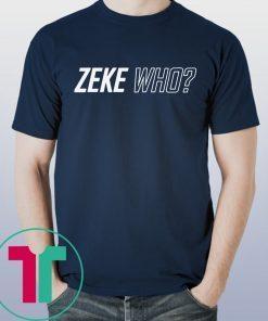 Zeke Who Jerry Jones Ezekiel Elliott Shirts