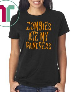 Zombies Ate My Pancreas Halloween Tee Shirt