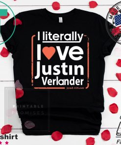 """I literally love Justin Verlander"" José Altuve T-Shirt"