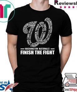 Washington Nationals Finish The Fight T-Shirts