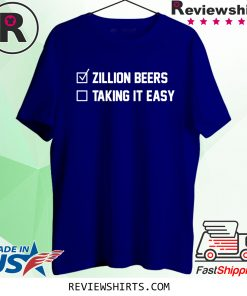 Zillion Beers Taking It Easy T-Shirt