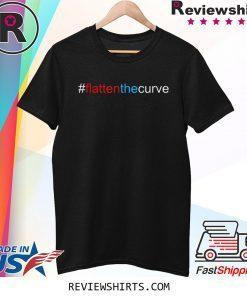 #FlattenTheCurve Flatten The Curve Virus Prevention Tee Shirt
