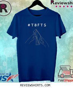 #TBFTS Tee Shirt