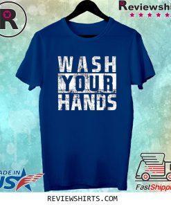 Wash Your Hands Cold Flu Antivirus Germ Virus Protection Tee Shirt