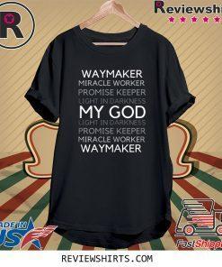 Waymaker Miracle Worker Promise Keeper John 3:16 Tee Shirt