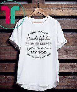 Waymaker Miracle Worker Promise Keeper Light Tee Shirt