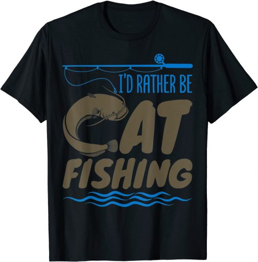 Classic Catfish Fishing Fisherman I Rather Be Catfishing T-Shirt