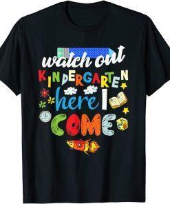 Watch Out Kindergarten Here I Come Kindergarten T-Shirt